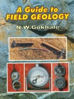 A Guide to Field Geology(English, Paperback, Gokhale N.W.)