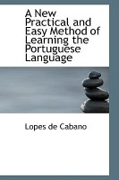 A New Practical and Easy Method of Learning the Portuguese Language(English, Paperback, Lopes De Cabano)