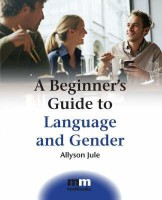 A Beginner\'s Guide to Language and Gender (MM Textbooks)(English, Paperback, Jule Allyson (University Of Glamorgan))