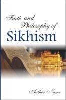 Faith And Philosophy of Sikhism(English, Paperback, Sardar Harjeet Singh)