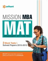 Mission MBA MAT MANAGEMENT APTITUDE TEST 3 Mock tests & Solved papers 2015-2013 6 Edition(English, Paperback, BS Sijwalii, Tarun Goyal)