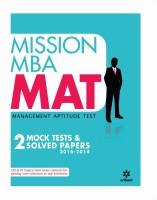 Mission MBA MAT MANAGEMENT APTITUDE TEST - 2 Mock tests & Solved papers 2016-2014(English, Paperback, BS Sijwalii, Tarun Goyal)
