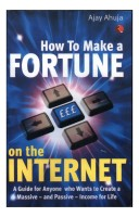 How to Make a Fortune on the Internet(English, Paperback, Ajay Ahuja)