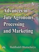 Advances in Jute Agronomy, Processing and Marketing(English, Paperback, Bhattacharya Buddhadeb)