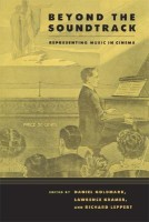 Beyond the Soundtrack: Representing Music in Cinema (Ahmanson Foundation Book in the Humanities)(English, Paperback, Richard Leppert, Lawrence Kramer, Daniel Goldmark)