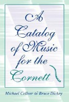 A Catalog of Music for the Cornett(English, Paperback, Collver Dickey)