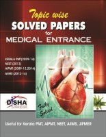 Topic Wise Solved Papers for Medical Entrance : Useful for Kerala PMT, AIPMT, NEET, AIIMS, JIPMER 1st  Edition(English, Paperback, Disha Experts)