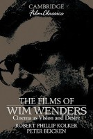 The Films of Wim Wenders : Cinema as Vision and Desire (Cambridge Film Classics) 1st Edition(English, Paperback, Robert Phillip Kolker Peter Beicken Ray Carne)