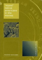 'Injuns!': Native Americans in the Movies (Reaktion Books - Locations)(English, Paperback, Edward Buscombe)