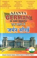 Ajanta German in One Month through the medium of Hindi-English, Intensive Course - Learn German in One Month(German, Hindi, English, Paperback, Dinesh Chander Kapoor, Shikha Kapoor, Shikher Kapoor)