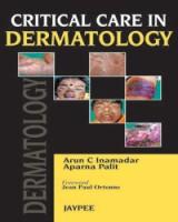 Critical Care in Dermatology 1st  Edition(English, Paperback, Arun C Inamadar, Aparna Palit)