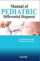 Manual of Pediatric Differential Diagnosis 1st Edition(English, Paperback, Premlata Parekh, Kanwar K Kaul)
