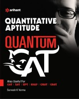 Quantitative Aptitude Quantum CAT Common Admission Tests For Admission into IIMs(English, Paperback, Sarvesh K. Verma)