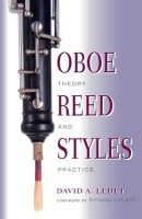 Oboe Reed Styles: Theory and Practice(English, Paperback, Ledet David A Ledet)