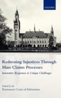 Redressing Injustices Through Mass Claims Processes: Innovative Responses to Unique Challenges (Academic Books) Edition(English, Hardcover, Prem Court Arbitr)