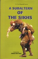 A Subaltern of the Sikhs - Foreword by: Harbans Singh Thandi(English, Hardcover, Lt. Gen. Reginald Savory)