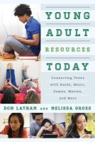 Young Adult Resources Today: Connecting Teens with Books, Music, Games, Movies, and More(English, Paperback, Melissa Gross Don Latham Gross Latham)