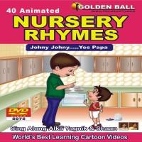 Golden Ball 40 Animated Nursery Rhymes Johny Johny yes Papa(DVD) - Price 155 11 % Off