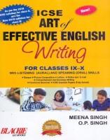 Icse Art of Effective English Writing for Classes Ix - X(English, Paperback, Singh Meena)