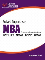 Solved Papers for MBA Entrance Examinations : XAT / IIFT / NMAT / SNAP / CMAT 2017 Edition(English, Paperback, Gautam Puri)
