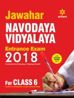 Jawahar Navodaya Vidyalaya - Entrance Exam 2018 : For Class 6, With Solved Paper 2017 First Edition(English, Paperback, Arihant Experts)
