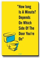 Seven Rays How Long Is A Minute Depends On Which SIde Of The Door You Are On Fridge Magnet(Pack of 1)