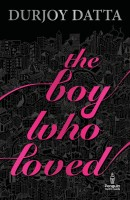 Boy Who Loved(English, Paperback, Durjoy Datta)