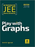 JEE Main and Advanced Play With Graphs - 2018 2018 Edition(English, Paperback, Amit M Agarwal)