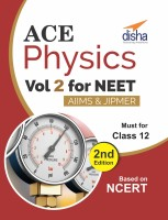 ACE Physics for NEET (Volume 2) : Must for Class 12 Second Edition(English, Paperback, Disha Experts)