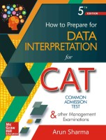 How to Prepare for Data Interpretation for Common Admission Test & Other Management Examinations Fifth Edition(English, Paperback, Arun Sharma)