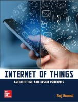 Internet of Things : Architecture and Design Principles First Edition(English, Paperback, Raj Kamal)