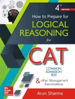 How to Prepare for Logical Reasoning for Common Admission Test & Other Entrance Examinations Fourth Edition(English, Paperback, Arun Sharma)