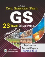 IAS General Studies (Preliminary) 23 Years Solved Papers 1995-2017(Paperback, New Vishal)