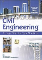 Civil Engineering: Through Objective Type Questions 3rd Revised & Enlarged Edition(English, Paperback, S. P. Gupta)