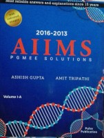AIIMS PGMEE SOLUTIONS VOL-1A (2016-2013) - pgmee solution(English, Paperback, Ashish Gupta, Amit Tripathi)
