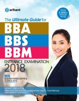 The Ultimate Guide for BBA/BBS/BBM Entrance Examination 2018 : With Solved Papers 2017-15 & 3 Crack Sets First Edition(English, Paperback, Arihant Experts)