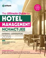 The Ultimate Guide for Hotel Management NCHMCT - JEE Entrance Examination 2018 : With Solved Papers 2017-15 & 3 Crack Sets(English, Paperback, Arihant Experts)