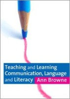 Teaching and Learning Communication, Language and Literacy(English, Paperback, Browne)