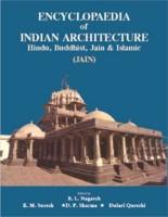 Encyclopaedia of Indian Architecture Hindu, Buddhist, Jain & Islamic (JAIN VOL. 3) -(English, Hardcover, B. L. Nagarch K. M. Suresh D. P. Sharma Dulari Qureshi)