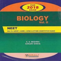 Biology: NEET / AIPMT / AIIMS / AFMC & Other Competitive Exams (Volume - 2) 3rd Edition(Sanjay Sinha C. S. Mishra)