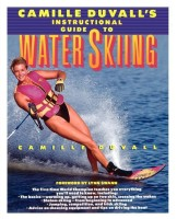 Camille Duvall\'s Instructional Guide to Water Skiing(English, Paperback, Camille Duvall, Nancy Crowell, Lynn Swann)