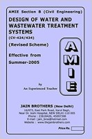 AMIE-Section-(B) Design Of Water And Wastewater Treatment Systems (CV-424/434) Civil Engineering Solved And Unsolved Paper(Paperback, Jain Brother)