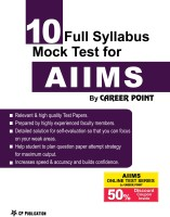 AIIMS : 10 Mock Test Paper + 50% Discount Coupon In AIIMS Online LIne Test Series By Career Point, Kota(Paperback, Career Point Kota)