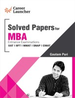MBA Solved Papers for Entrance Examinations : Management Entrance Examination, XAT, IIFT, NMAT, SNAP, CMAT Tenth Edition with 0 Disc(English, Paperback, Gautam Puri)