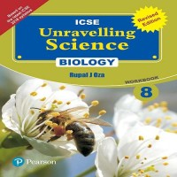 Unravelling Science - Biology Workbook (Revised Edition) by Pearson for ICSE class 8(English, Paperback, Rupa J Oza)