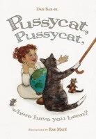 Pussycat, Pussycat, Where Have You Been?(English, Hardcover, Bar-El Dan)