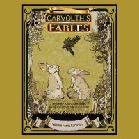 Carvolth's Fables(English, Paperback, Carvolth Stories by William Ferris)