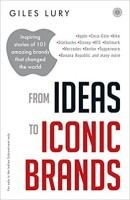 From Ideas to Iconic Brands(English, Paperback, Lury Giles)