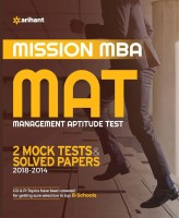 Mission MBA MAT 2 Mock Tests & Solved Papers (2018 - 2014)(English, Paperback, BS Sijwalii, Tarun Goyal)