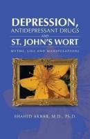 Depression, Antidepressant Drugs and St. John's Wort(English, Paperback, Akbar M D Ph D Shahid)
